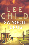 Ga nooit terug / Lee Child