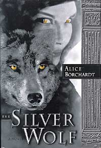 Alice Borchardt: The Silver Wolf
