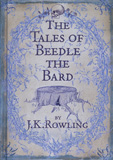The Tales of Beedle the Bard / J.K. Rowling